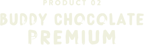 PRODUCT 02 buddy CHOCOLATE PREMIUM